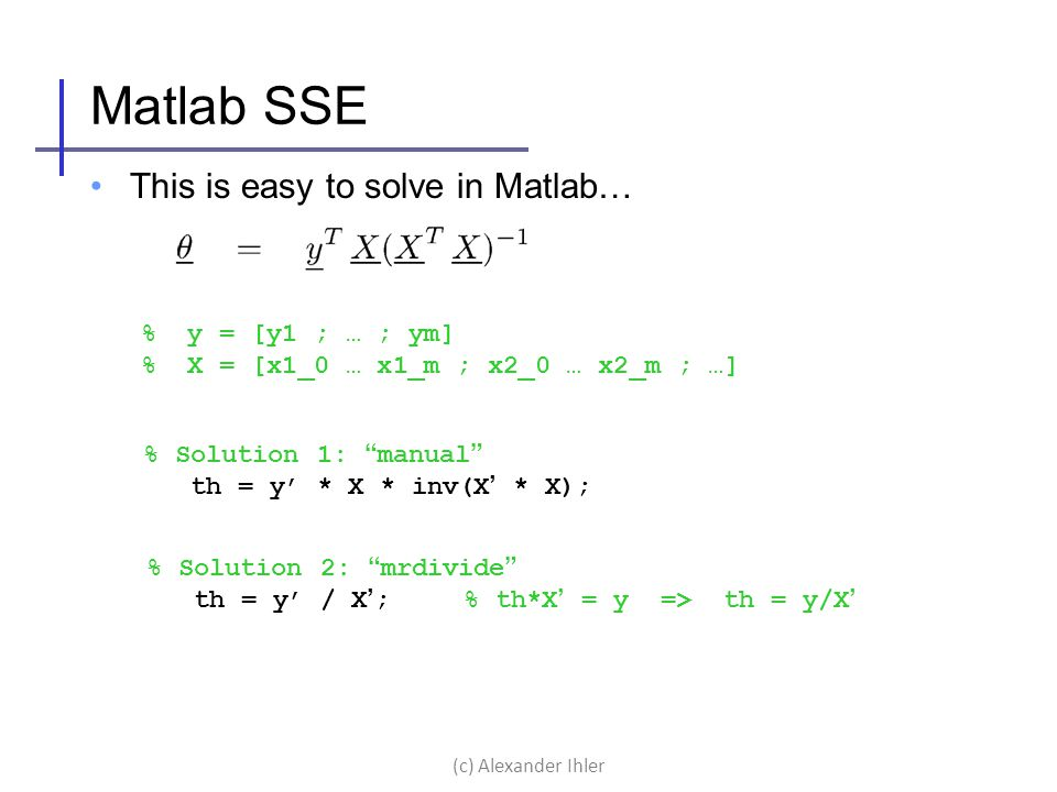 Matlab SSE This is easy to solve in Matlab… % y = [y1 ; … ; ym]